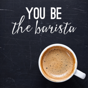 You Be The Barista – Add Ons
