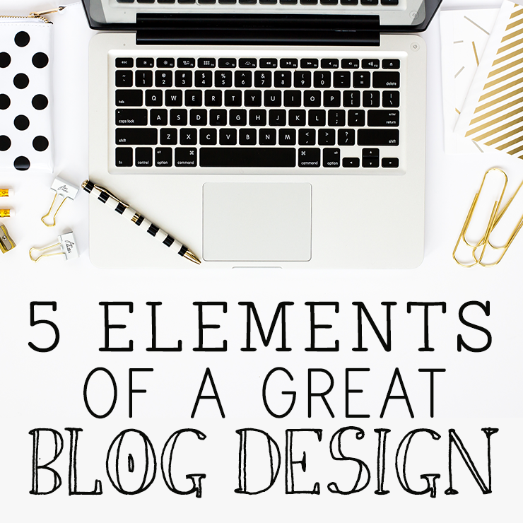 5 Elements of a Great Blog Design Pin